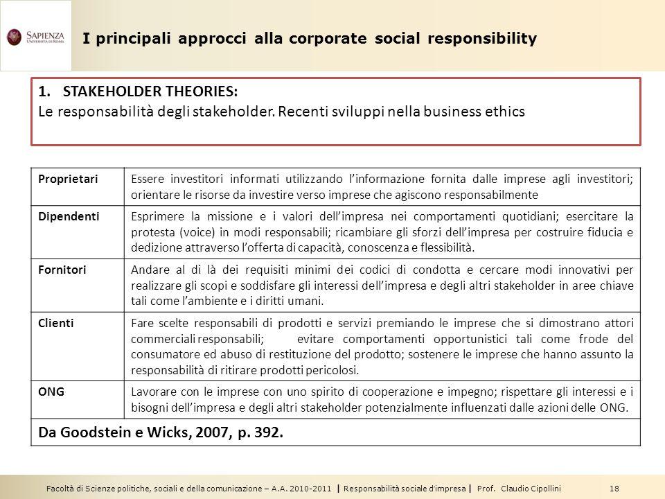 Facoltà di Scienze politiche, sociali e della comunicazione – A.A. 2010-2011 | Responsabilità sociale dimpresa | Prof. Claudio Cipollini 18 1.STAKEHOL