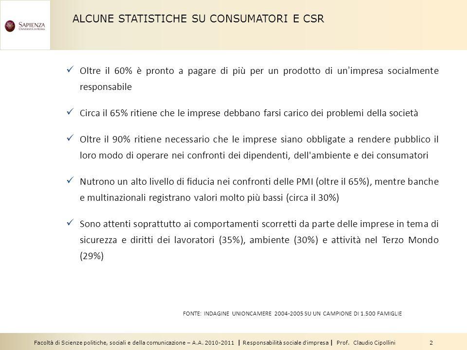 Facoltà di Scienze politiche, sociali e della comunicazione – A.A. 2010-2011 | Responsabilità sociale dimpresa | Prof. Claudio Cipollini 2 ALCUNE STAT