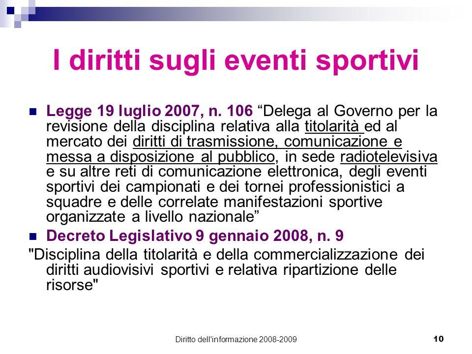 Diritto dell'informazione 2008-200910 I diritti sugli eventi sportivi Legge 19 luglio 2007, n. 106 Delega al Governo per la revisione della disciplina