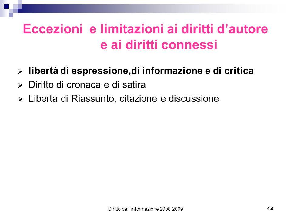 Diritto dell'informazione 2008-200914 Eccezioni e limitazioni ai diritti dautore e ai diritti connessi libertà di espressione,di informazione e di cri