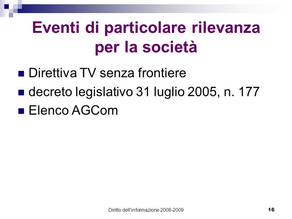 Diritto dell'informazione 2008-200916 Eventi di particolare rilevanza per la società Direttiva TV senza frontiere decreto legislativo 31 luglio 2005,
