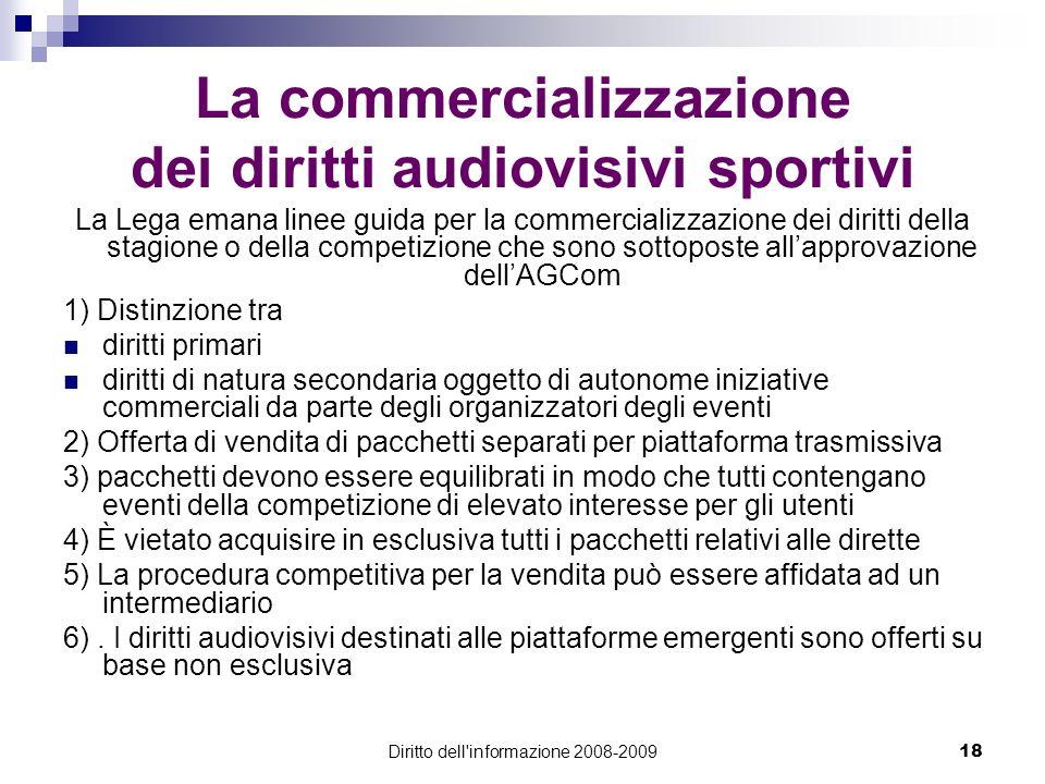 Diritto dell'informazione 2008-200918 La commercializzazione dei diritti audiovisivi sportivi La Lega emana linee guida per la commercializzazione dei