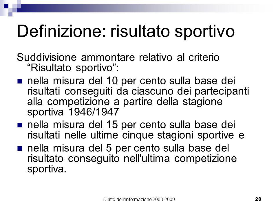 Diritto dell'informazione 2008-200920 Definizione: risultato sportivo Suddivisione ammontare relativo al criterio Risultato sportivo: nella misura del