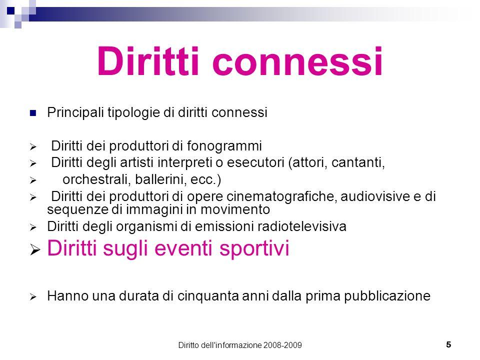Diritto dell'informazione 2008-20095 Diritti connessi Principali tipologie di diritti connessi Diritti dei produttori di fonogrammi Diritti degli arti