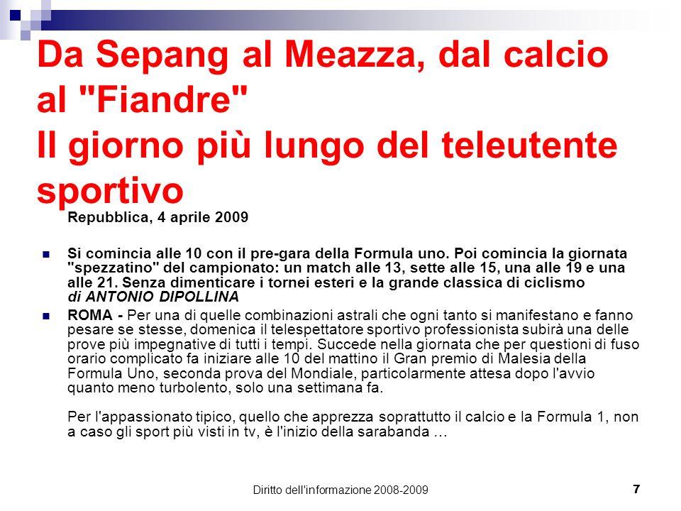 Diritto dell'informazione 2008-20097 Da Sepang al Meazza, dal calcio al