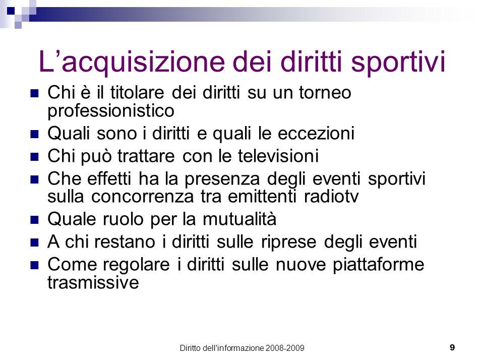 Diritto dell'informazione 2008-20099 Lacquisizione dei diritti sportivi Chi è il titolare dei diritti su un torneo professionistico Quali sono i dirit
