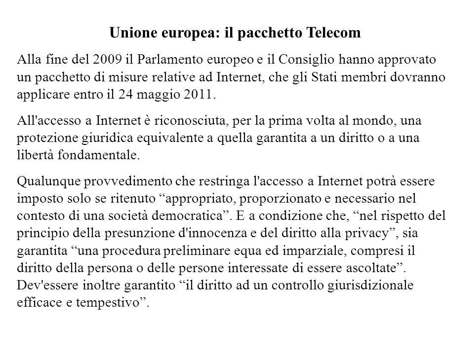 Unione europea: il pacchetto Telecom Alla fine del 2009 il Parlamento europeo e il Consiglio hanno approvato un pacchetto di misure relative ad Intern