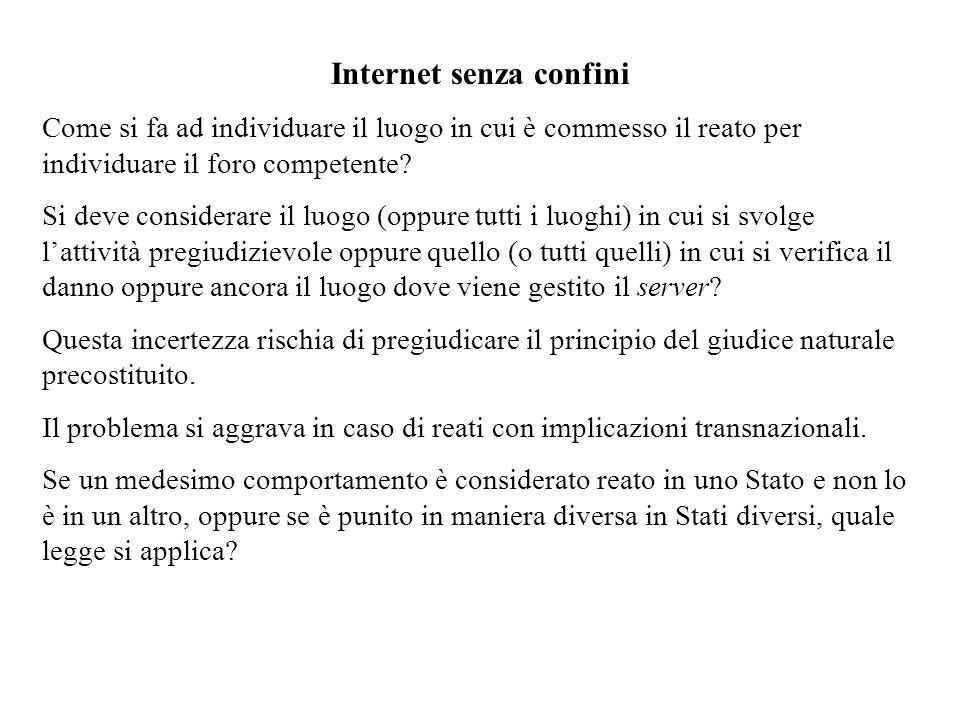 Internet senza confini Come si fa ad individuare il luogo in cui è commesso il reato per individuare il foro competente.