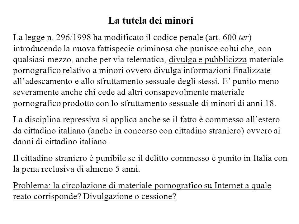 La tutela dei minori La legge n.296/1998 ha modificato il codice penale (art.