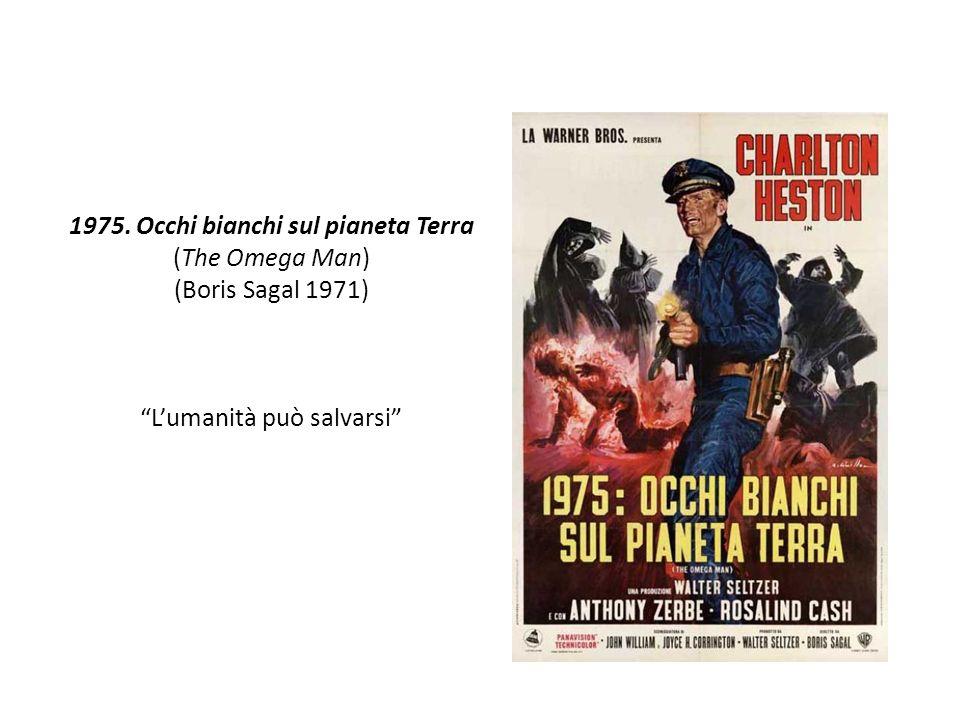 1975. Occhi bianchi sul pianeta Terra (The Omega Man) (Boris Sagal 1971) Lumanità può salvarsi