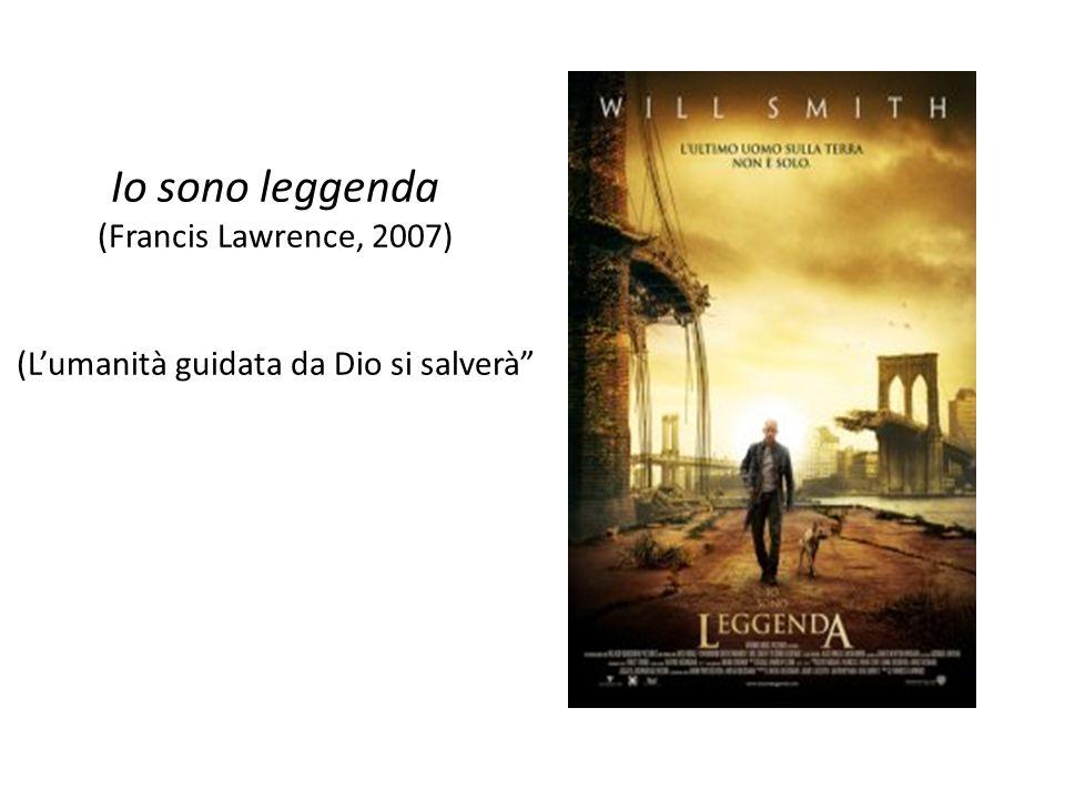 Io sono leggenda (Francis Lawrence, 2007) (Lumanità guidata da Dio si salverà
