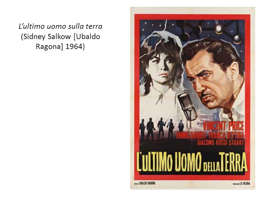 Lultimo uomo sulla terra (Sidney Salkow [Ubaldo Ragona] 1964)