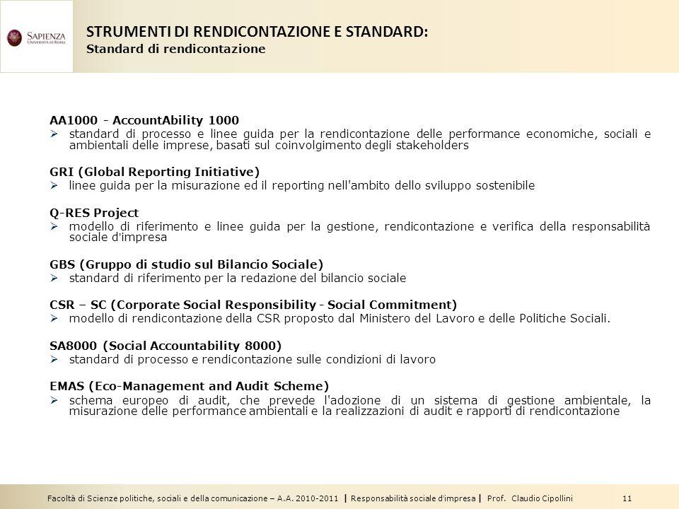 Facoltà di Scienze politiche, sociali e della comunicazione – A.A. 2010-2011 | Responsabilità sociale dimpresa | Prof. Claudio Cipollini 11 AA1000 - A