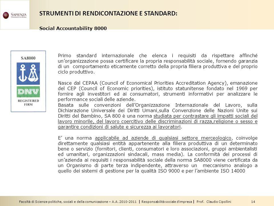Facoltà di Scienze politiche, sociali e della comunicazione – A.A. 2010-2011 | Responsabilità sociale dimpresa | Prof. Claudio Cipollini 14 Primo stan