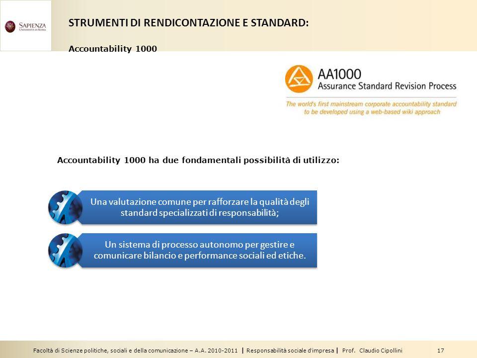 Facoltà di Scienze politiche, sociali e della comunicazione – A.A. 2010-2011 | Responsabilità sociale dimpresa | Prof. Claudio Cipollini 17 Accountabi