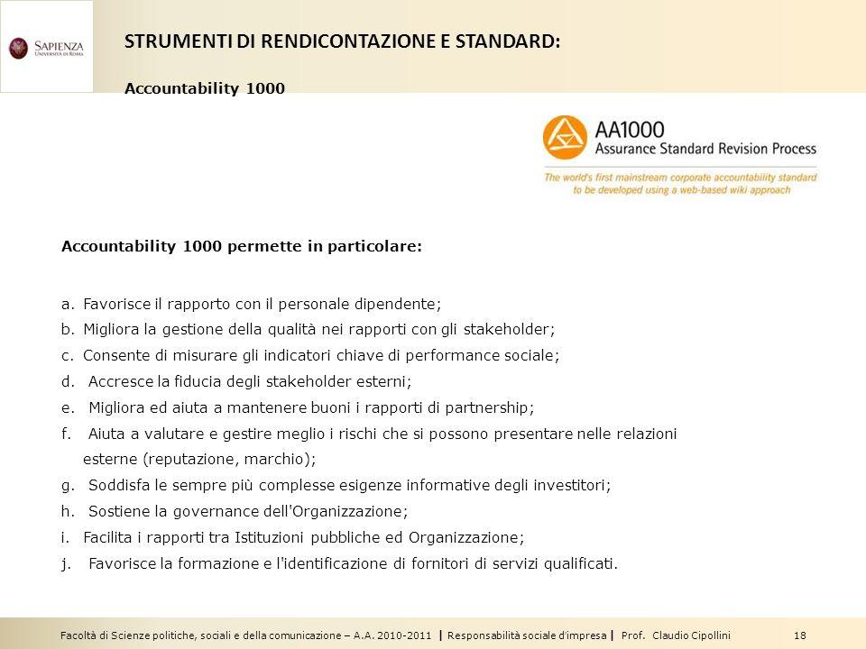 Facoltà di Scienze politiche, sociali e della comunicazione – A.A. 2010-2011 | Responsabilità sociale dimpresa | Prof. Claudio Cipollini 18 Accountabi