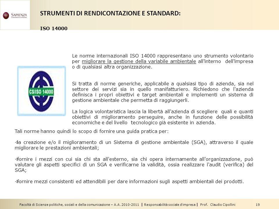 Facoltà di Scienze politiche, sociali e della comunicazione – A.A. 2010-2011 | Responsabilità sociale dimpresa | Prof. Claudio Cipollini 19 Le norme i