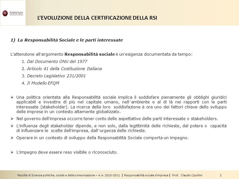 Facoltà di Scienze politiche, sociali e della comunicazione – A.A. 2010-2011 | Responsabilità sociale dimpresa | Prof. Claudio Cipollini 2 LEVOLUZIONE