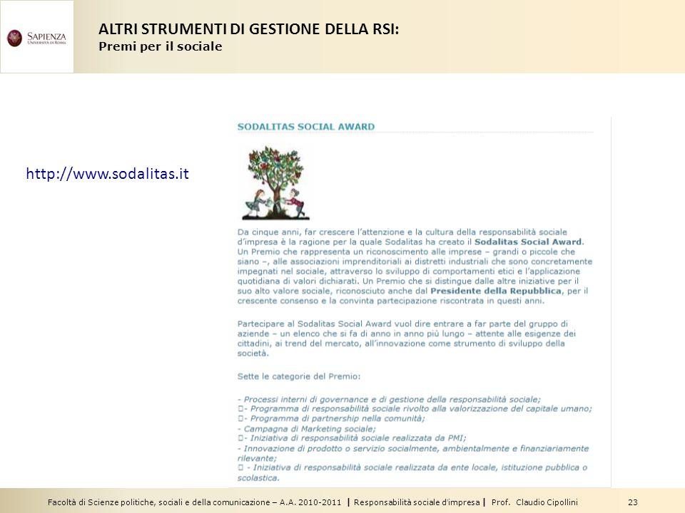 Facoltà di Scienze politiche, sociali e della comunicazione – A.A. 2010-2011 | Responsabilità sociale dimpresa | Prof. Claudio Cipollini 23 ALTRI STRU