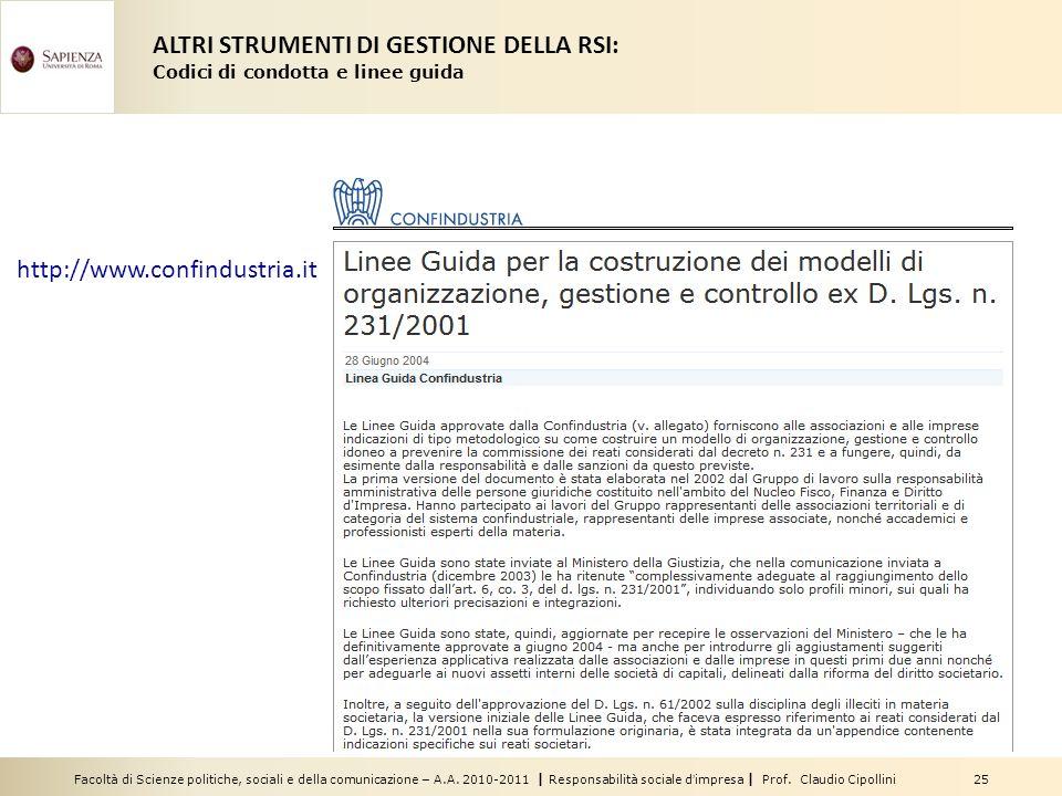 Facoltà di Scienze politiche, sociali e della comunicazione – A.A. 2010-2011 | Responsabilità sociale dimpresa | Prof. Claudio Cipollini 25 http://www