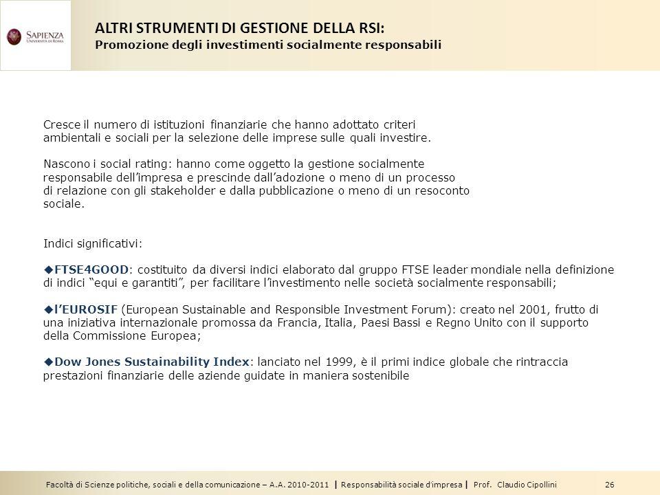 Facoltà di Scienze politiche, sociali e della comunicazione – A.A. 2010-2011 | Responsabilità sociale dimpresa | Prof. Claudio Cipollini 26 Cresce il