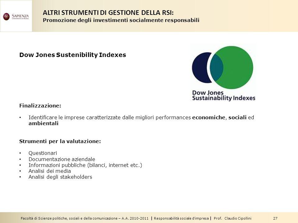 Facoltà di Scienze politiche, sociali e della comunicazione – A.A. 2010-2011 | Responsabilità sociale dimpresa | Prof. Claudio Cipollini 27 Dow Jones