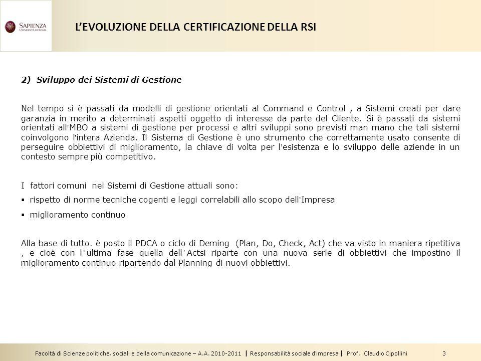Facoltà di Scienze politiche, sociali e della comunicazione – A.A. 2010-2011 | Responsabilità sociale dimpresa | Prof. Claudio Cipollini 3 2) Sviluppo