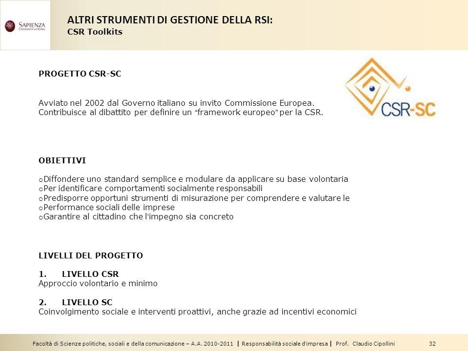 Facoltà di Scienze politiche, sociali e della comunicazione – A.A. 2010-2011 | Responsabilità sociale dimpresa | Prof. Claudio Cipollini 32 PROGETTO C