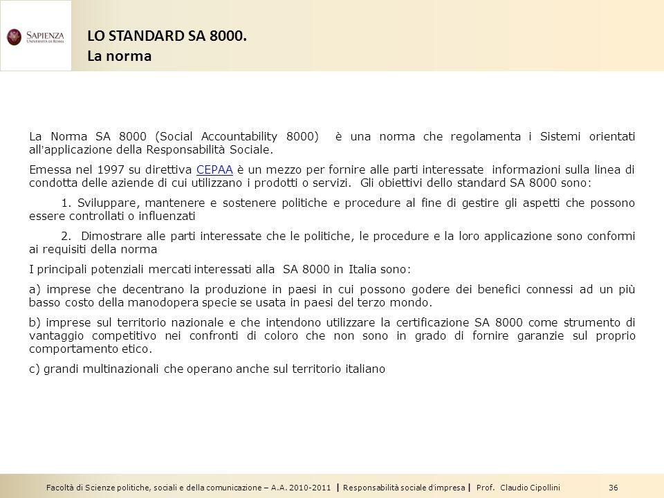 Facoltà di Scienze politiche, sociali e della comunicazione – A.A. 2010-2011 | Responsabilità sociale dimpresa | Prof. Claudio Cipollini 36 LO STANDAR