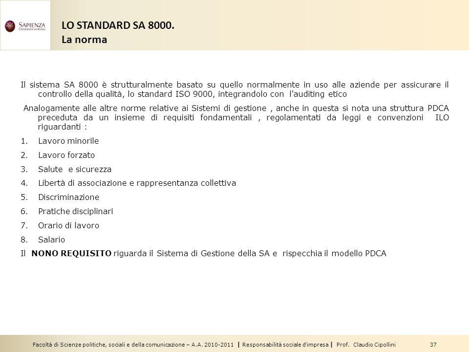 Facoltà di Scienze politiche, sociali e della comunicazione – A.A. 2010-2011 | Responsabilità sociale dimpresa | Prof. Claudio Cipollini 37 LO STANDAR