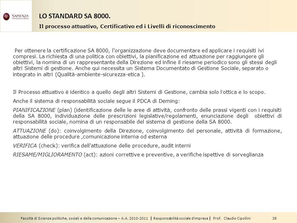 Facoltà di Scienze politiche, sociali e della comunicazione – A.A. 2010-2011 | Responsabilità sociale dimpresa | Prof. Claudio Cipollini 38 Per ottene