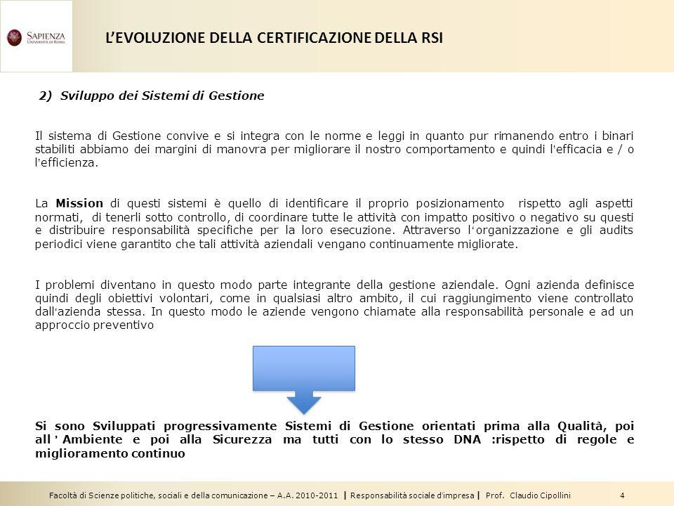 Facoltà di Scienze politiche, sociali e della comunicazione – A.A. 2010-2011 | Responsabilità sociale dimpresa | Prof. Claudio Cipollini 4 2) Sviluppo