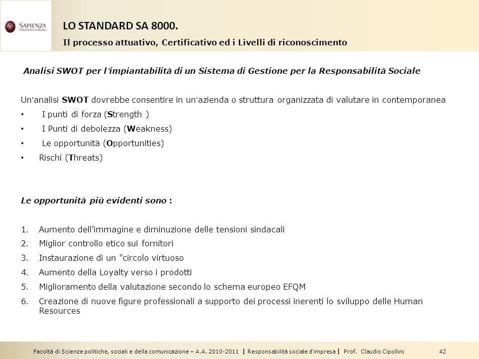 Facoltà di Scienze politiche, sociali e della comunicazione – A.A. 2010-2011 | Responsabilità sociale dimpresa | Prof. Claudio Cipollini 42 Analisi SW