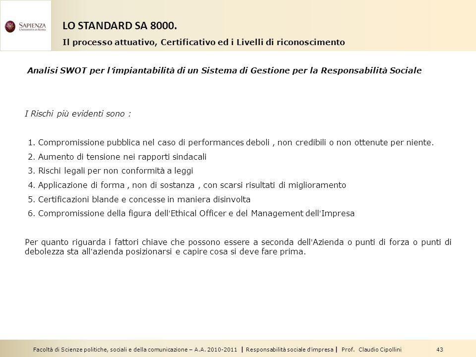 Facoltà di Scienze politiche, sociali e della comunicazione – A.A. 2010-2011 | Responsabilità sociale dimpresa | Prof. Claudio Cipollini 43 Analisi SW