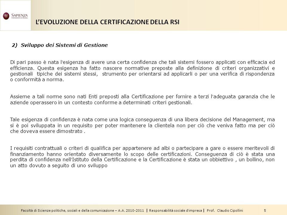 Facoltà di Scienze politiche, sociali e della comunicazione – A.A. 2010-2011 | Responsabilità sociale dimpresa | Prof. Claudio Cipollini 5 2) Sviluppo