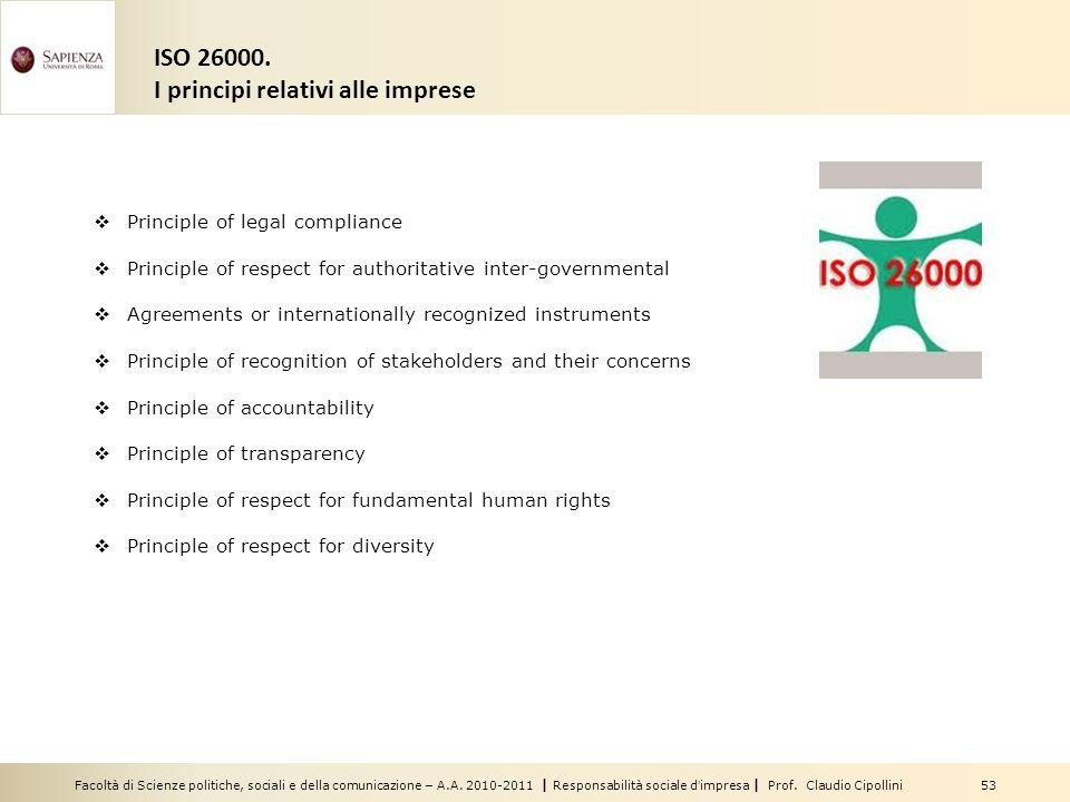 Facoltà di Scienze politiche, sociali e della comunicazione – A.A. 2010-2011 | Responsabilità sociale dimpresa | Prof. Claudio Cipollini 53 Principle