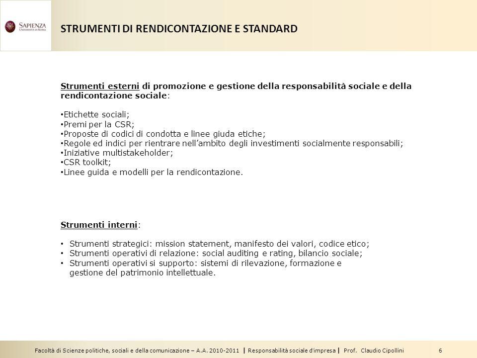 Facoltà di Scienze politiche, sociali e della comunicazione – A.A. 2010-2011 | Responsabilità sociale dimpresa | Prof. Claudio Cipollini 6 STRUMENTI D