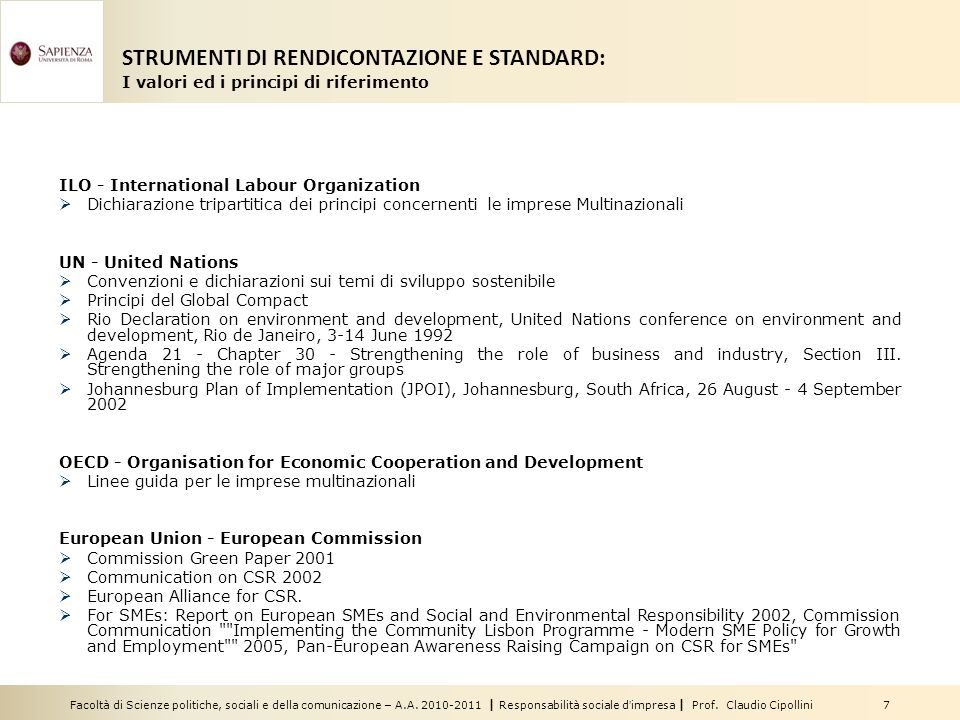 Facoltà di Scienze politiche, sociali e della comunicazione – A.A. 2010-2011 | Responsabilità sociale dimpresa | Prof. Claudio Cipollini 7 ILO - Inter