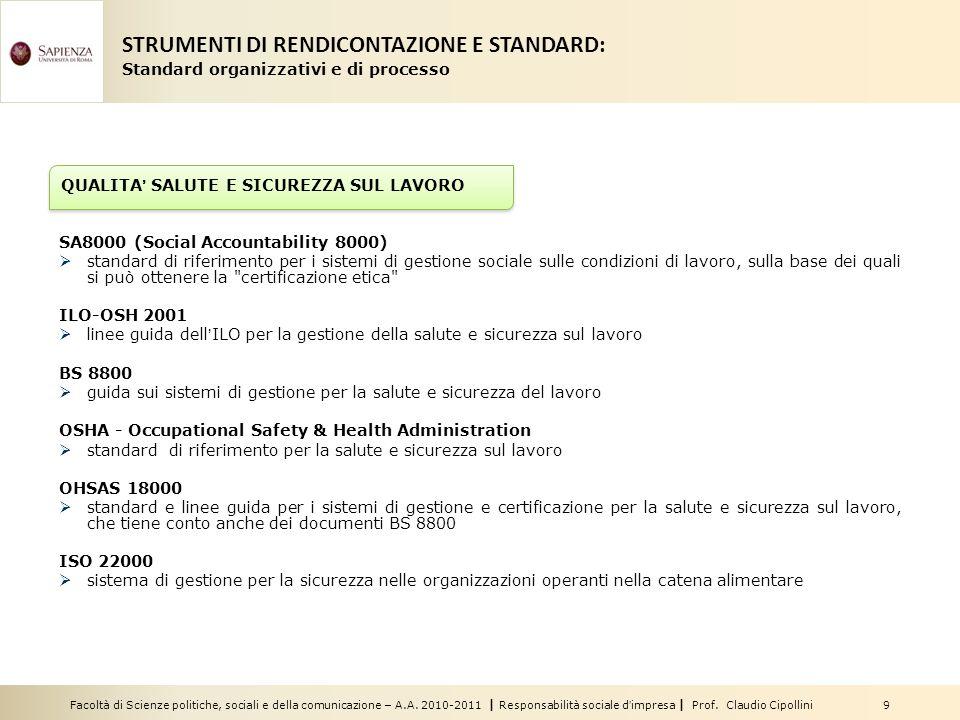 Facoltà di Scienze politiche, sociali e della comunicazione – A.A. 2010-2011 | Responsabilità sociale dimpresa | Prof. Claudio Cipollini 9 SA8000 (Soc