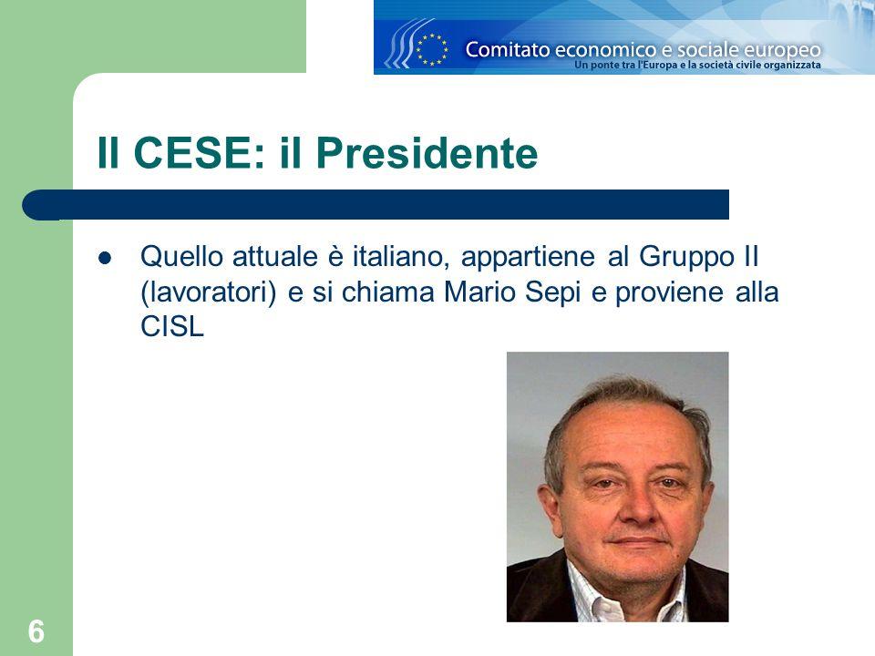 7 Il CESE: funzioni Funzioni solo consultive nei confronti del Consiglio, della Commissione e del P.