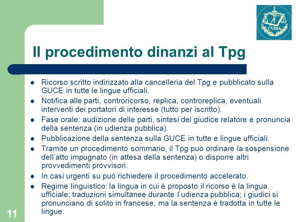 11 Il procedimento dinanzi al Tpg Ricorso scritto indirizzato alla cancelleria del Tpg e pubblicato sulla GUCE in tutte le lingue ufficiali. Notifica