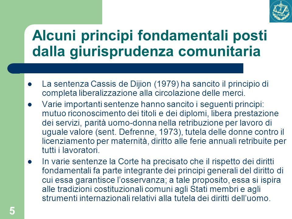 5 Alcuni principi fondamentali posti dalla giurisprudenza comunitaria La sentenza Cassis de Dijion (1979) ha sancito il principio di completa liberali