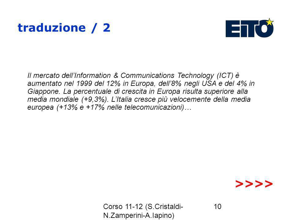 Corso 11-12 (S.Cristaldi- N.Zamperini-A.Iapino) 10 traduzione / 2 Il mercato dellInformation & Communications Technology (ICT) è aumentato nel 1999 de