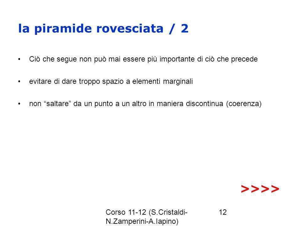 Corso 11-12 (S.Cristaldi- N.Zamperini-A.Iapino) 12 la piramide rovesciata / 2 Ciò che segue non può mai essere più importante di ciò che precede evita