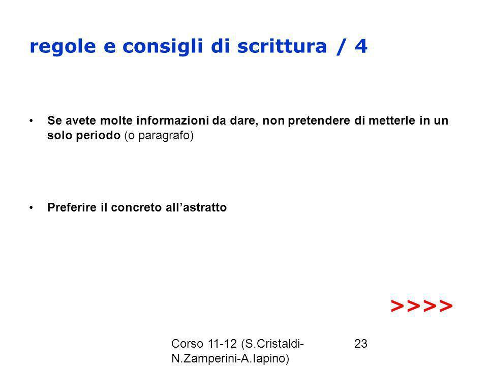 Corso 11-12 (S.Cristaldi- N.Zamperini-A.Iapino) 23 regole e consigli di scrittura / 4 Se avete molte informazioni da dare, non pretendere di metterle