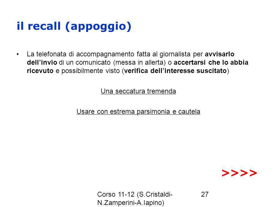 Corso 11-12 (S.Cristaldi- N.Zamperini-A.Iapino) 27 il recall (appoggio) La telefonata di accompagnamento fatta al giornalista per avvisarlo dellinvio