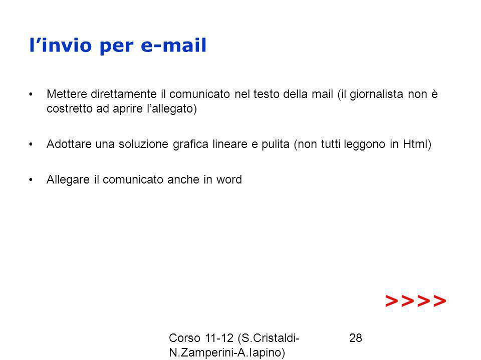 Corso 11-12 (S.Cristaldi- N.Zamperini-A.Iapino) 28 linvio per e-mail Mettere direttamente il comunicato nel testo della mail (il giornalista non è cos