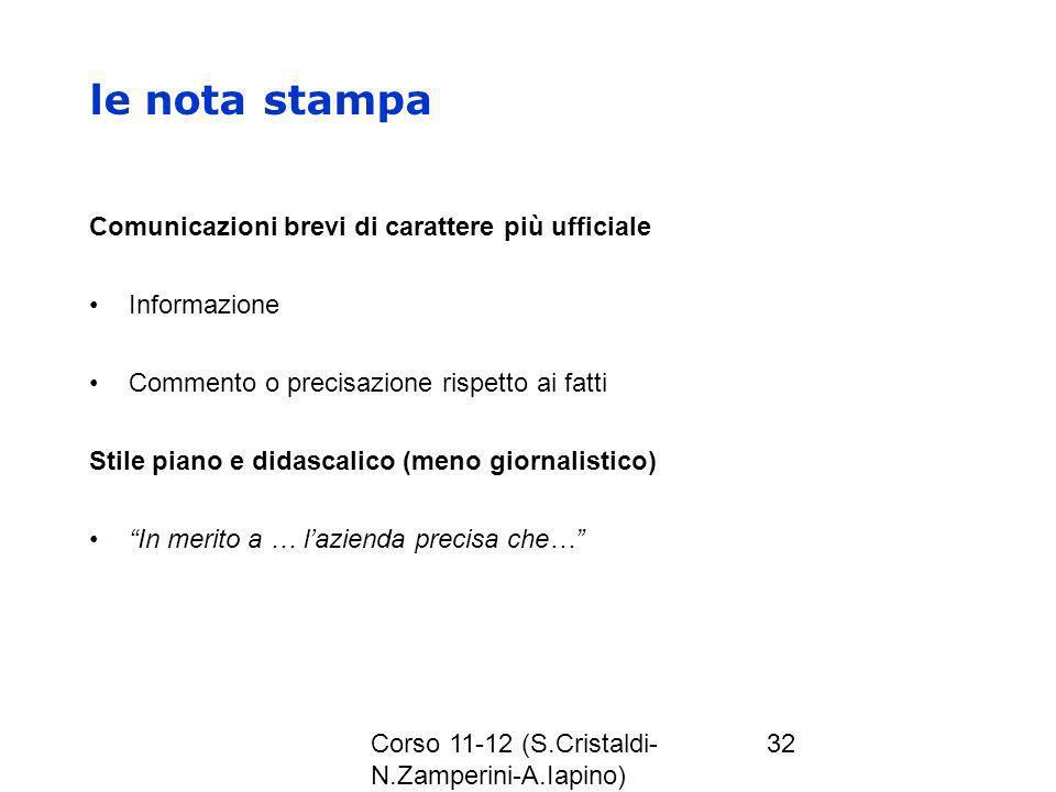Corso 11-12 (S.Cristaldi- N.Zamperini-A.Iapino) 32 le nota stampa Comunicazioni brevi di carattere più ufficiale Informazione Commento o precisazione