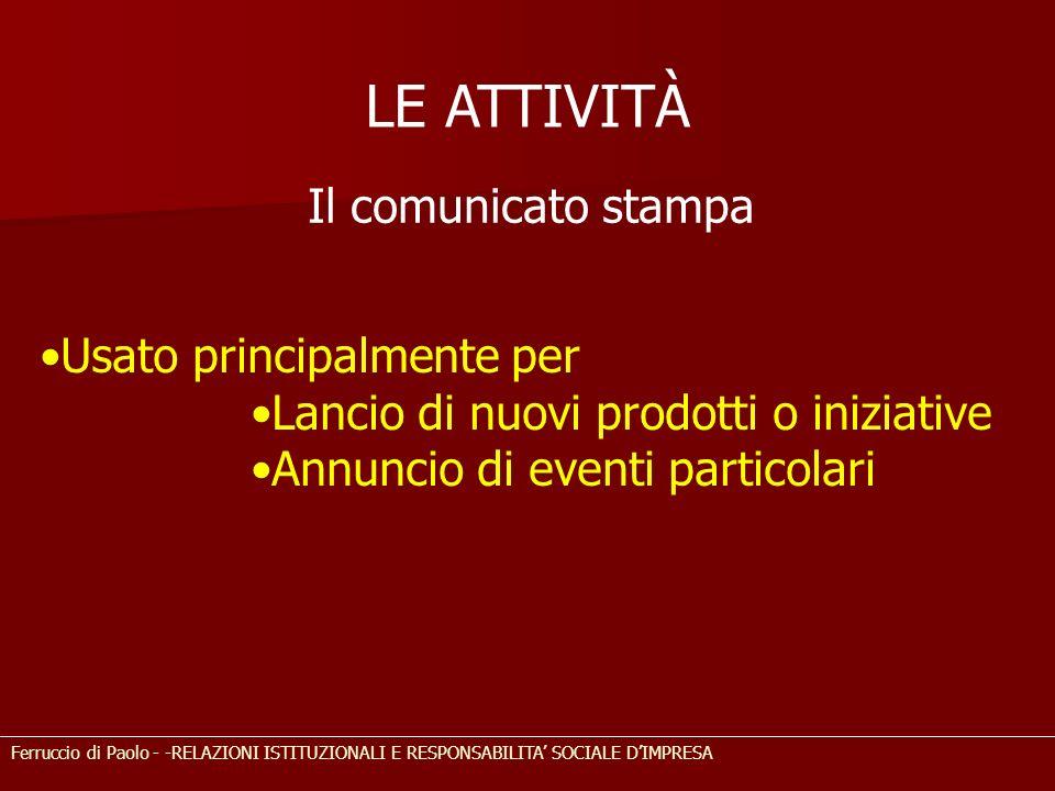 LE ATTIVITÀ Ferruccio di Paolo - -RELAZIONI ISTITUZIONALI E RESPONSABILITA SOCIALE DIMPRESA Il comunicato stampa Usato principalmente per Lancio di nu