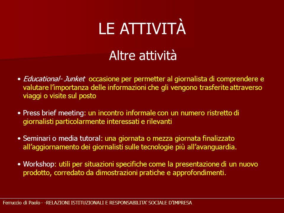 LE ATTIVITÀ Ferruccio di Paolo - -RELAZIONI ISTITUZIONALI E RESPONSABILITA SOCIALE DIMPRESA Altre attività Educational- Junket occasione per permetter